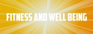 Fitness and well being